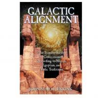 GALACTIC ALIGNMENT - By John Major Jenkins