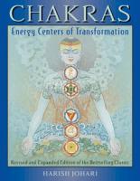 Chakras Energy Centers of Transformation by Harish Johari