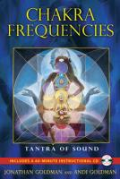 Chakra Frequencies Tantra of Sound by Goldman