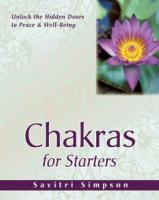 Chakras for Starters by Savitri Simpson