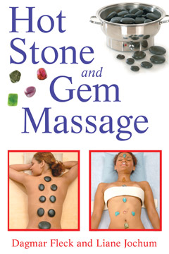 Hot Stone and Gem Massage by Dagmar Fleck and Liane Jochum