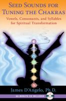 Seed Sounds for Tuning the Chakras by James D'Angelo