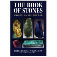 The Book of Stones by Robert Simmons and Naisha Ahsian