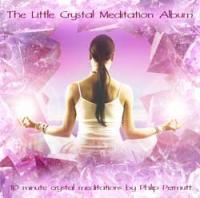 The Little Crystal Meditation Album