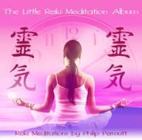 The Little Reiki Meditation Album by Philip Permutt