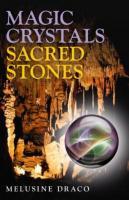 Magic Crystals, Sacred Stones by Melusine Draco
