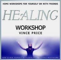 Healing Workshop by Vince Price